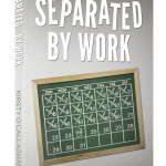 Book Review – Separated By Work