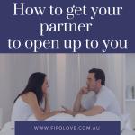 How to get your partner to open up to you
